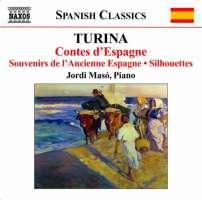 TURINA: Piano Music 5 - Contes d'Espagne, Souvenirs de l'Ancienne Espagne, Silhouettes