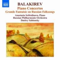 Balakirev: Piano Concertos, Grande Fantaisie on Russian Folksongs