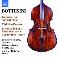 BOTTESINI: Fantasia 'La Sonnambula', Ci divide l'ocean, Introduction et Variations sur le Carnaval de Venise