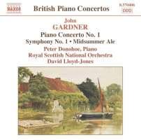 GARDINER : Piano Concesrto No. 1, Symphony No. 1