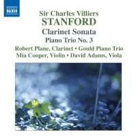 Stanford: Clarinet Sonata,  Piano Trio No. 3