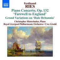 """RIES: Piano Concerto Op. 132 """"Farewell to England"""" , Grand Variations on """"Rule Britannia"""""""