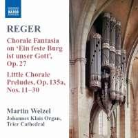 Reger: Organ Works, Vol. 8 - Chorale Fantasia on Ein' feste Burg ist unser Gott / Little Chorale Preludes, Nos. 11-30