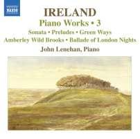 Ireland J. Piano Works Vol. 3 - Piano Sonata / 8.570461