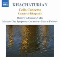KHACHATURIAN: Cello Concerto, Concerto-Rhapsody
