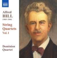 HILL Alfred - String Quartets Vol. 1
