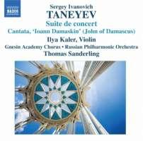 "Taneyev: Suite de Concert, Cantata ""Ioann Damaskin"""