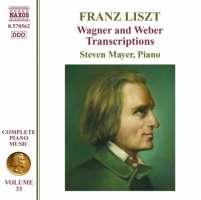 Liszt: Complete Piano Music 33 - Wagner and Weber Transcriptions
