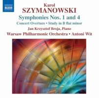 Szymanowski: Symphonies Nos. 1 and 4, Concert Overture, Study in B flat minor