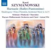 Szymanowski: Harnasie, Mandragora, Prince Potemkin - Incidental Music to Act V