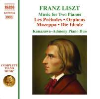 Liszt: Music for 2 Pianos -  Les Preludes, Orpheus, Mazeppa, Die Ideale (Piano Music Vol. 29)