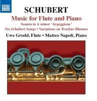 SCHUBERT: Music for Flute & Piano - Sonata 'Arpeggione', Six Schubert Songs, Variations on Trockne Blumen