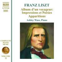 Liszt: Album d'un voyageur: Impressions et Poesies, Apparitions - Piano Music Vol. 32