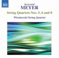 Meyer: String Quartets Nos. 5, 6 and 8