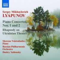 Lyapunov: Piano Concertos Nos. 1 & 2, Rhapsody on Ukrainian Themes