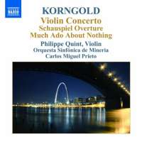 Korngold: Violin Concerto, Much Ado About Nothing – Concert Suite, Overture