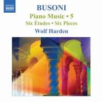 Busoni: Piano Music Vol. 5 - Six Études Op. 16, Six Pieces Op. 33b