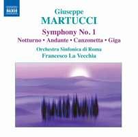 Martucci: Orchestral Music 1 - Symphony No. 1, Notturno, Andante, Canzonetta, Giga