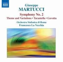 Martucci: Orchestral Music 2 - Symphony No. 2, Theme and Variations, Tarantella, Gavotta