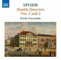 Spohr: Double Quartets Nos. 1 & 2