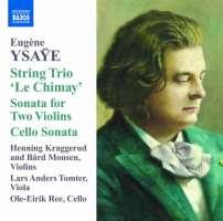 Ysaye: Sonata for Two Violins, String Trio 'Le Chimay', Sonata for Solo Cello