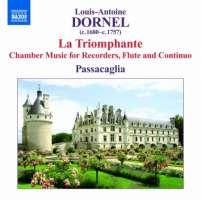 Dornel: La Triomphante - Chamber Music for Recorders, Flute and Continuo