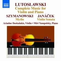 Lutosławski: Complete Music for Violin & Piano, Szymanowski: Myths, Janacek: Violin Sonata
