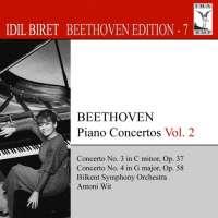 IDIL BIRET BEETHOVEN EDITION 7 - Piano Concertos Vol. 2 - Nos. 3 & 4