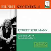 Schumann: Bunte Blätter Op. 99, Fantasiestücke Op. 12