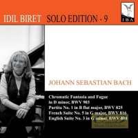 Bach: Chromatic Fantasia & Fugue; Partita No. 1; French Suite No. 5; English Suite No. 3