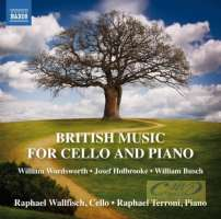 British Music for Cello and Piano - Wordsworth; Holbrooke; Busch
