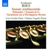 Ries: Sonate sentimentale, Introduction and Polonaise, Sonata for Flute and Piano, Variations on a Portuguese Hymn