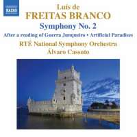 Freitas Branco: Orchestral Works Vol. 2 - Symphony No. 2, After a reading of Guerra Junqueiro, Artificial Paradises