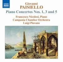 Paisiello: Piano Concertos 1, 3 & 5