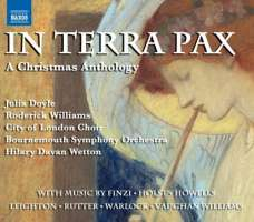 IN TERRA PAX - A Christmas Anthology, music by FINZI, HOLST, HOWELLS, LEIGHTON, RUTTER, WARLOCK, V. WILLIAMS