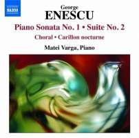 Enescu: Piano Sonata No. 1, Suite No. 2
