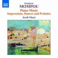 Mompou: Piano Music 6 - Impressions, Dances & Preludes