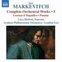 Markevitch: Complete Orchestral Works Vol. 5 - Lorenzo il Magnifico, Psaume