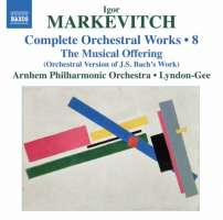Markevitch: Orchestral Works Vol. 8 - Bach: The Musical Offering, arranged for three orchestral groups and solo quartet