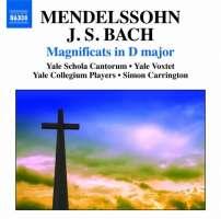 Mendelssohn: Magnificat in D major, Ave Maria; Bach: Magnificat in D major