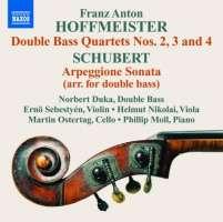 Hoffmeister: Double Bass Quartets Nos. 2, 3 & 4, Schubert: Arpeggione Sonata
