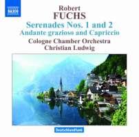 Fuchs: Serenades Nos. 1 & 2, Andante grazioso and Capriccio
