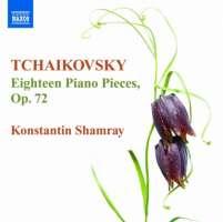 Tchaikovsky: 18 Piano Pieces Op. 72