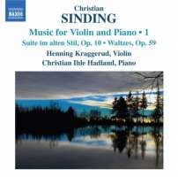 Sinding: Music for Violin and Piano Vol. 1, Suite im alten Stil Op. 10, Waltzes Op. 59