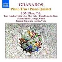 Granados: Piano Trio, Piano Quintet