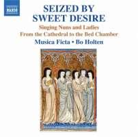 SEIZED BY SWEET DESIRE - tematyka kobieca w muzyce średniowiecza, muzyka sakralna i świecka