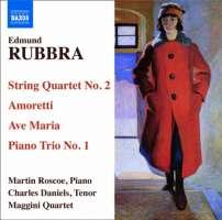 Rubbra: String Quartet No. 2, Amoretti, Ave Maria, Piano Trio No. 1