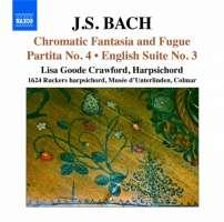 BACH: Chromatic Fantasia and Fugue, Partita No. 4, English Suite No. 3