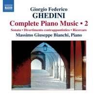 Ghedini: Complete Piano Music Vol. 2