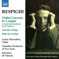 Respighi: Violin Concerto in A major, Aria & Suite for Strings, Rossiniana